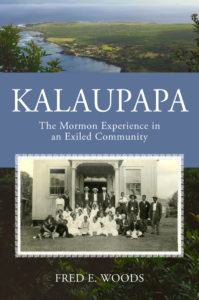 Kalaupapa The Mormon Experience in an Exiled Community