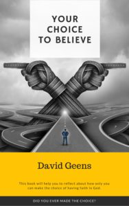 your choice to believe, by David Geens